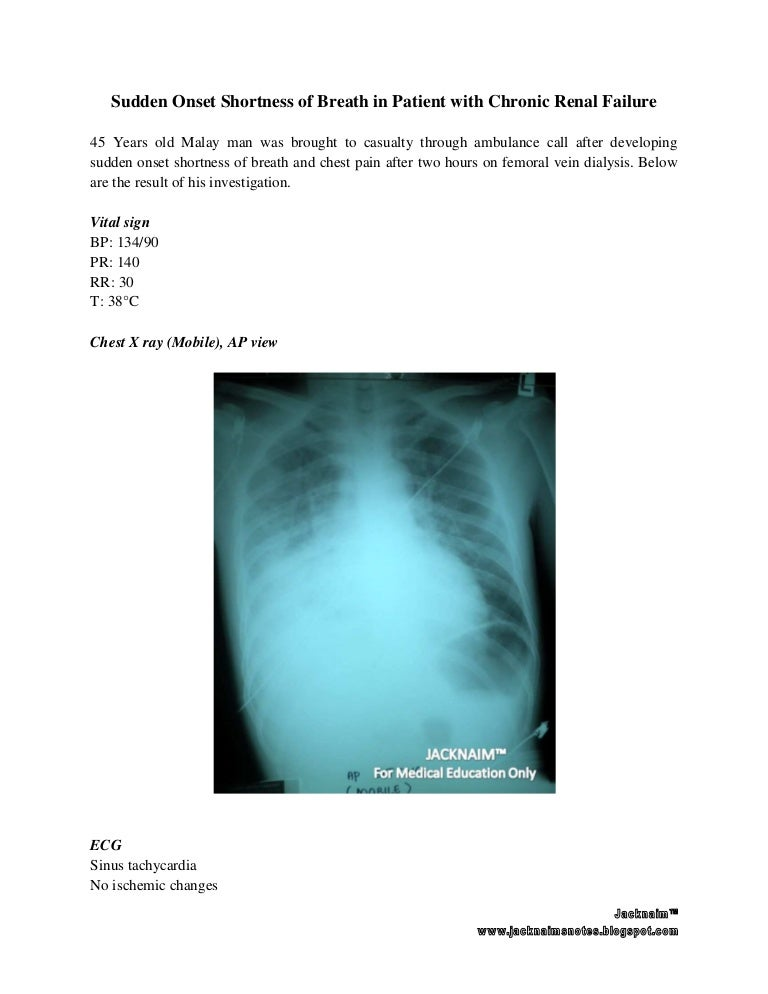 Sudden Onset Shortness Of Breath In Patient With Chronic Renal Failure