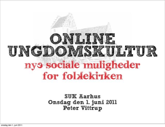 Online ungdomskultur - nye sociale muligheder for Folkekirken