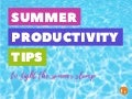 Summer Productivity Tips to Fight the Summer S