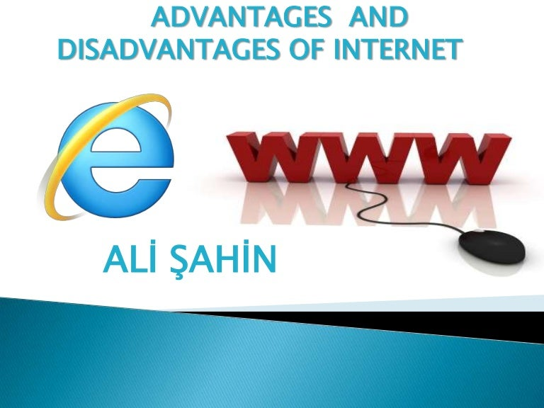and disadvantages of internet advantages and disadvantages of internet