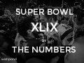 Super Bowl XLIX: By The Numbers