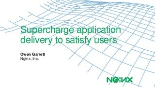 Supercharge Application Delivery to Satisfy Users