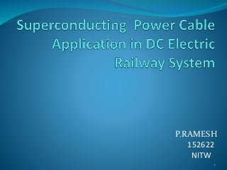 Super conducting power cable in dc electric railway systems