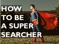 How to be a Super Searcher