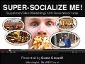 Super Socialize Me! Eat, Drink, and be Social (with Video)