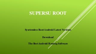 Easiest way to root any Android device