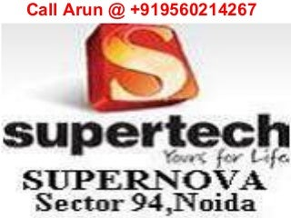 Supertech Supernova Sector 94 Noida Location Map Price List Floor Payment Site Plan Review Project