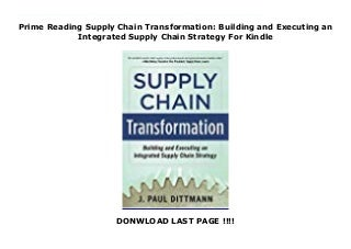 Prime Reading Supply Chain Transformation: Building and Executing an Integrated Supply Chain Strategy For Kindle