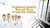 Supreme quality wound care products online