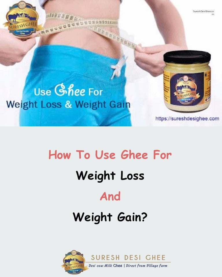 SureshDesiGhee - How to use ghee for weight loss and weight gain- pdf