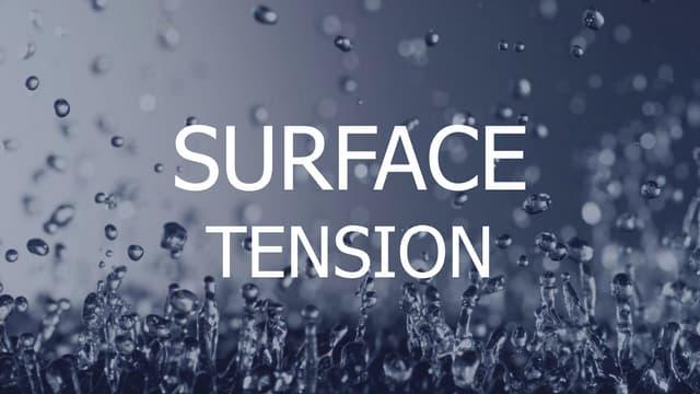 Surface tension--Wetting Phenomena--Capillarity