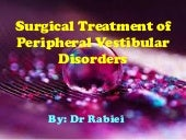 Surgical treatment of peripheral vestibular disorders