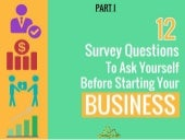 12 Survey Questions To Ask Yourself Before Starting Your Business (Part I)