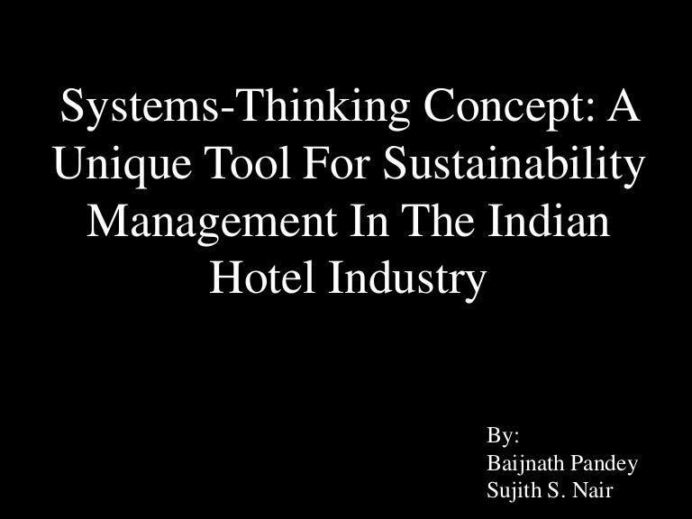 Sustainability Management Using Systems Thinking In Indian Hotel Indu