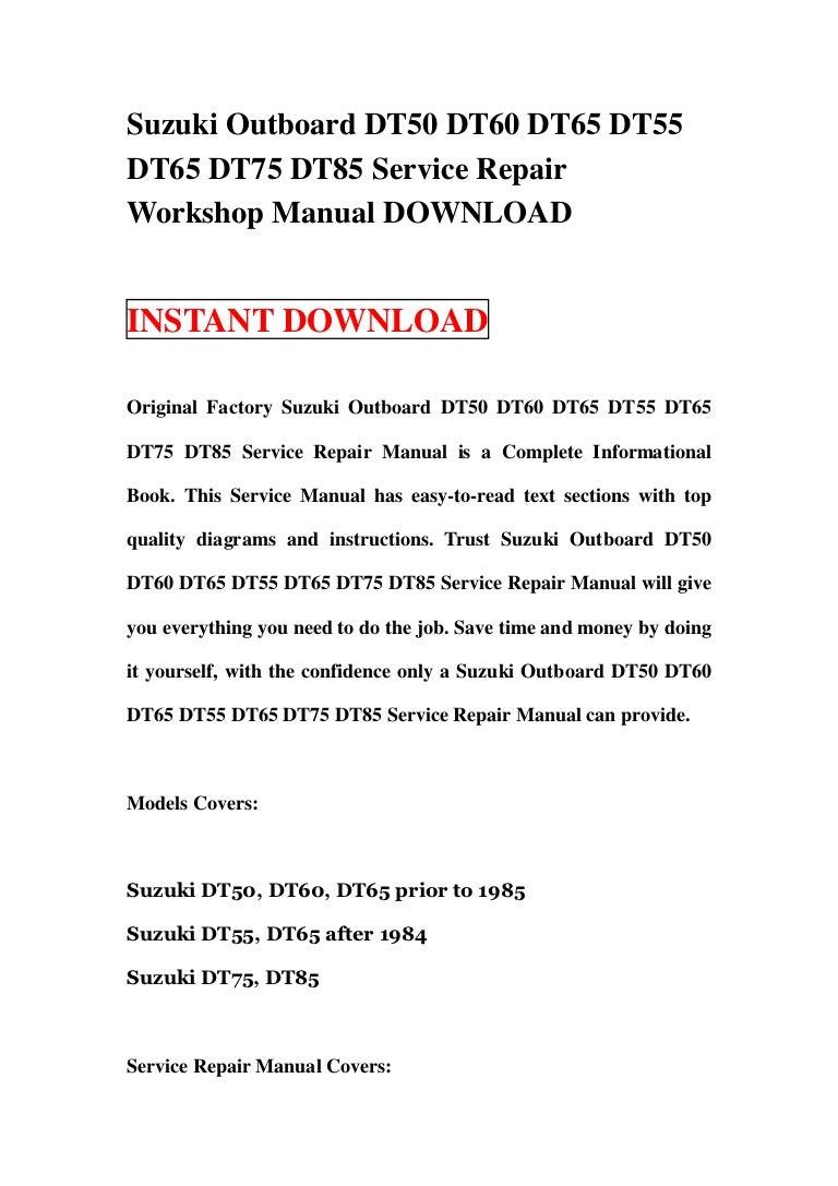 suzuki outboard dt50 dt60 dt65 dt55 dt65 dt75 dt85 service repair wor rh slideshare net suzuki outboard workshop manual download suzuki outboard workshop manual