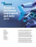 Trends in Healthcare Investments and Exits 2015