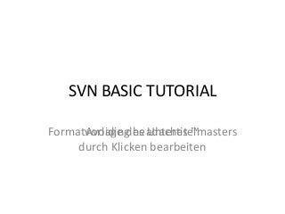 Svn Basic Tutorial
