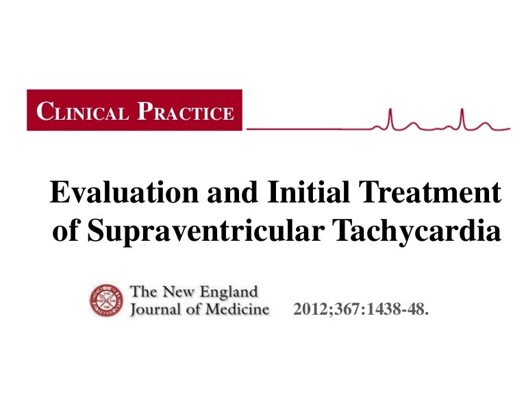 Evaluation And Initial Treatment Of Supraventricular Tachycardia