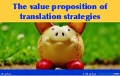 The value proposition of translation strategies