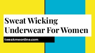 Sweat Wicking Underwear For Women
