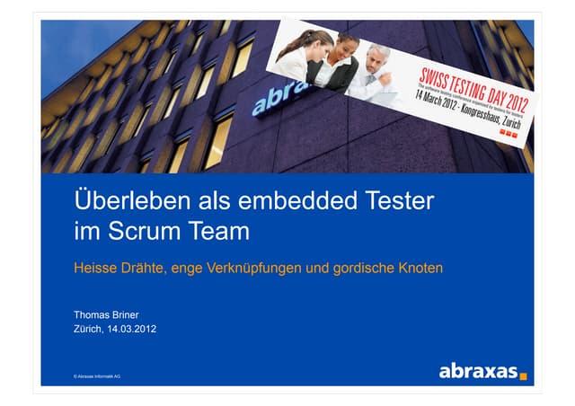 Überleben als embedded Tester im Scrum Team - SwissTestingDay 2012