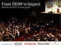 From SXSW to Impact: What's Next for Social Good?