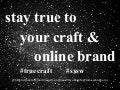 #SXSW 2016 Stay True to Your Craft and Online Brand