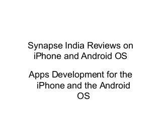 Synapse india reviews on i phone and android os