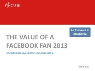 Value of a Facebook Fan 2013: Summary of Findings