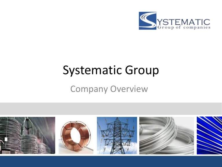 Systematic Group - Overview (Manufacturers of wire and wire products)…