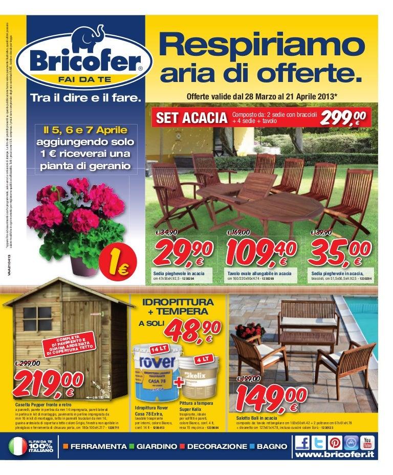 Tavoli Da Giardino Bricofer.Bricofer Cangianiello 2013
