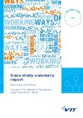 Case study summary report. New ways of working. Jari Laarni, Timo Miiluniemi, Esa Nykänen, Ingrid Schembri & Eric Richert. VTT Technology 178
