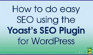 How to do easy SEO using Yoast's SEO Plugin for WordPress!