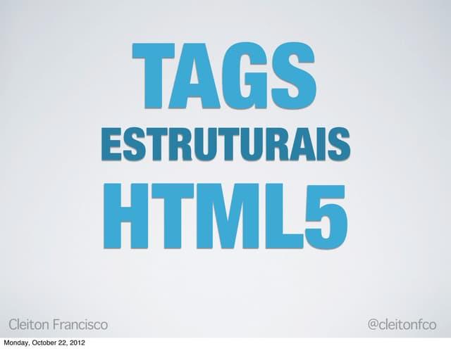 Tags estruturais-html5-gurupi-outubro-2012
