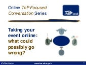 Free facilitation webinar: Taking your event online - what could possible go wrong? (slides)