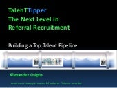 TalenTTipper referral recruitment & building a Talent Pipeline (2015 update)