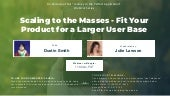 Journey to the Perfect Application: Scaling to the Masses - Fit Your Product for a Larger User Base