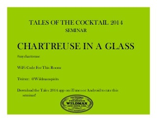 Tales of the cocktail chartreuse in a glass seminar 2014