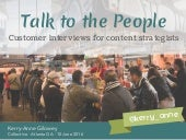 Collective 2016 – Talk to the People: Customer Interviews for Content Strategists