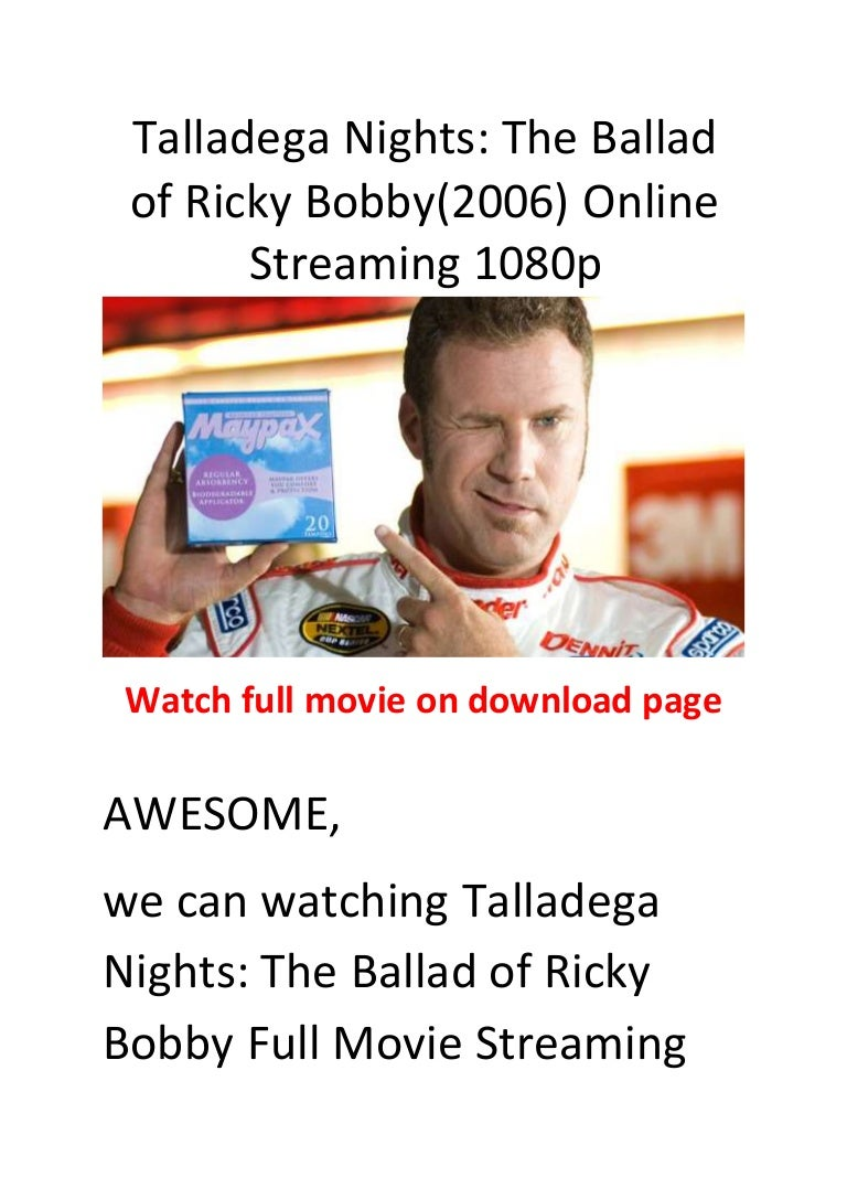 Talladega nights: the ballad of ricky bobby (2006) full movie.
