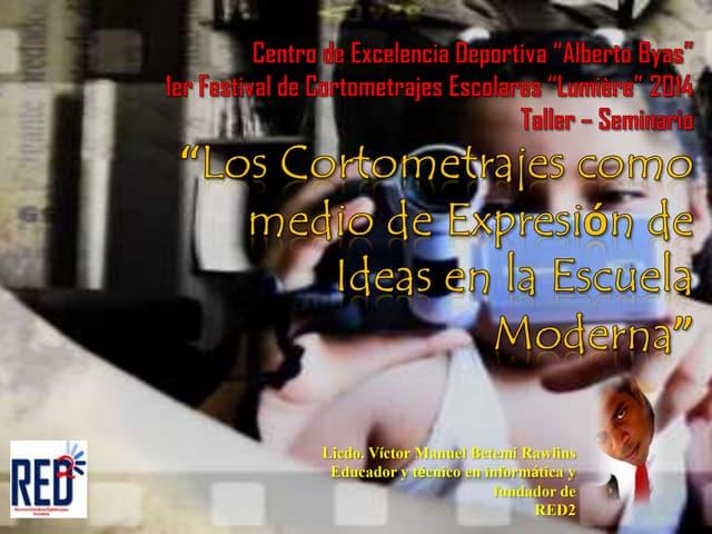 CORTOMETRAJES COMO MEDIO DE EXPRESIÓN EDUCATIVA