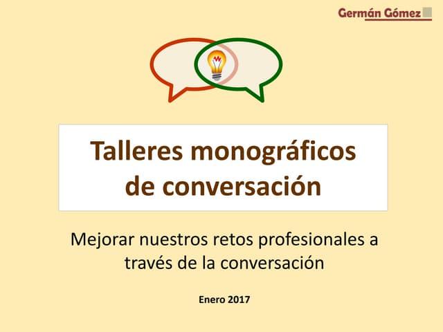 Talleres monográficos de conversación profesional