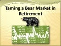Taming a Bear Market in Retirement