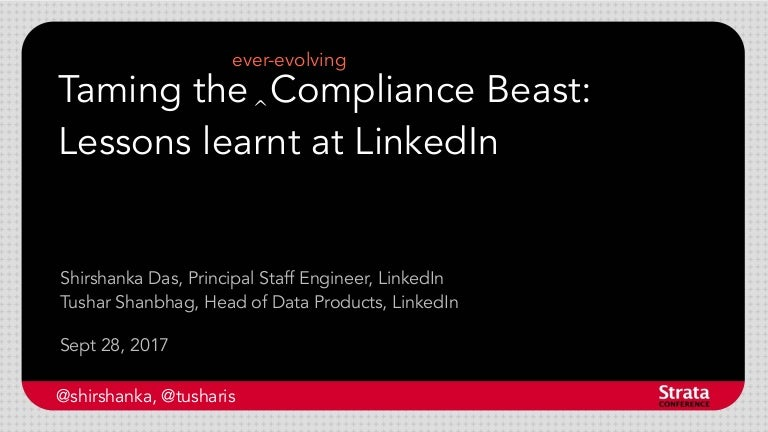 Taming the ever-evolving Compliance Beast : Lessons learnt at LinkedI…