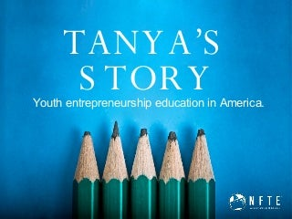 Tanya's Story - A Thought Provoking Look at Youth Entrepreneurship In America