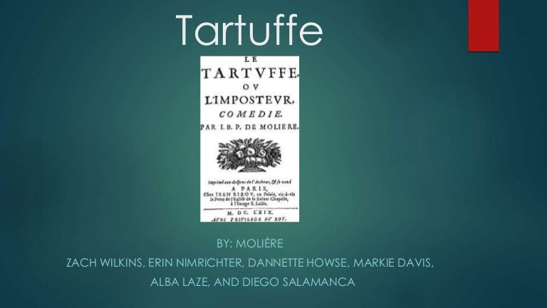 tartuffe essay questions Tartuffe upon leaving orgon's house, madame pernelle admonishes everyone except he wants to court valere's sister damis is concerned with mariane's and valère.