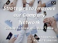 Improving our Company Networking