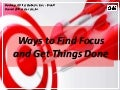 Ways to Find Focus and Get Things Done