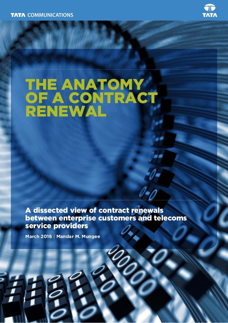 THE ANATOMY OF A CONTRACT RENEWAL