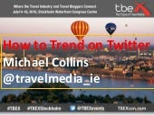 TBEX Europe 2016, How to Trend on Twitter, Michael Collins